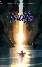 Trickle [Sokka - Book One] by -hxppygirlhxdley-