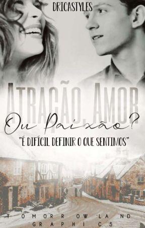 Atração, amor ou paixão? by dricastyles