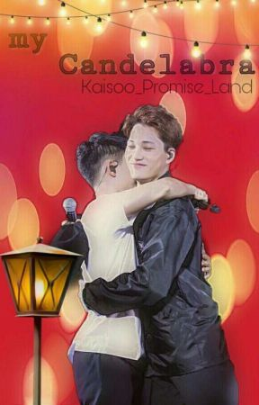 My Candelabra  by Kaisoo_Promise_Land