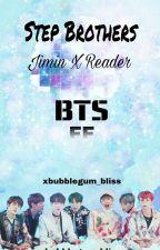 BTS | Step Brothers { Park Jimin X Reader } ✔ by xbubblegum_bliss