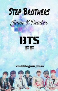 BTS | Step Brothers { Park Jimin X Reader } ✔ cover