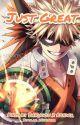 ✔️Just Great! [Katsuki Bakugou x Reader] by