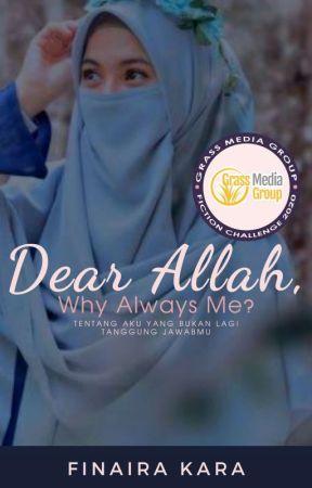 [ HIATUS ] DEAR ALLAH, Why Always Me? by Finairakara