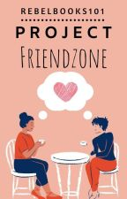 Project Friendzone by rebelbooks101