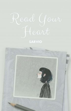 Read Your Heart by sarvio