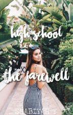 high school: the farewell || BOOK 2 ✔ by mxnlightshabii