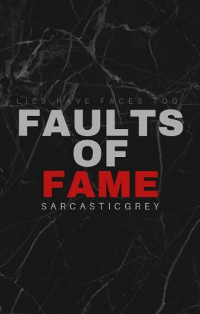 Fault of Fame by SarcasticGrey