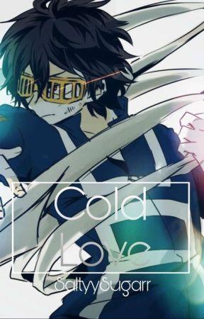 Cold Love [Aizawa x Reader] (Old :/) by saltyysugarr