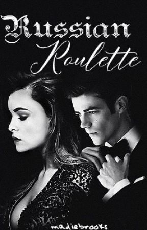 Russian Roulette (Snowbarry Fanfiction) by MadieBrooks