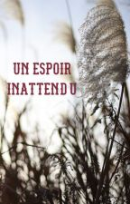 Un Espoir Inattendu by Xx-fairyofwords-xX