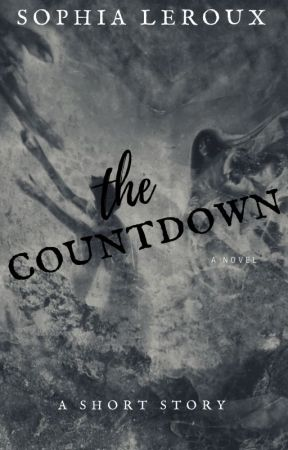 The Countdown by TheSophiaLeRoux