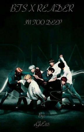 BTS X READER IN TOO DEEP by eGkE03