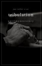 Tribulation | Jax Teller by untilmynextstory