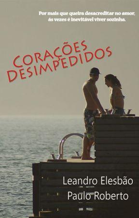 Corações Desimpedidos (Prévia) by leandroesilva25
