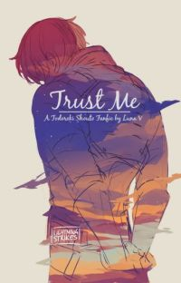 Trust Me ❥ || Todoroki Shouto X Villain!Reader cover