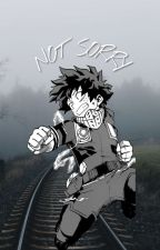 NOT SORRY | VILLAIN IZUKU X READER by soramafuurasaka