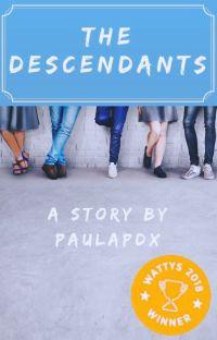 The Descendants - A 2018 Wattys Award Winner! cover