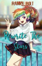 Rewrite the Stars(UNDER HEAVY EDITING) by Rainny_Bolt