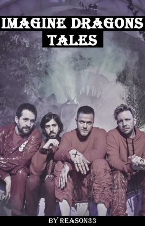 Imagine Dragons tales [Imagine Dragons Fanfic] by reason33