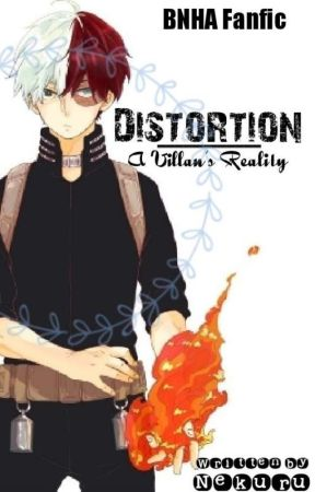 Distortion || A Villain's Reality by Nekuru
