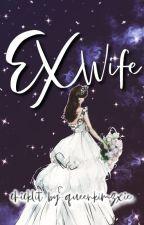 EX Wife by queenkimzxie