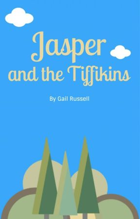 Jasper and the Tiffikins by GCRussell