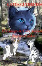 El castigo de Cola Azulada y Bigotes Caídos-Gatos guerreros by azotelover