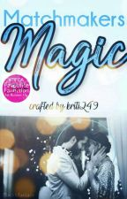 Matchmakers Magic | ✓ by transient-bliss