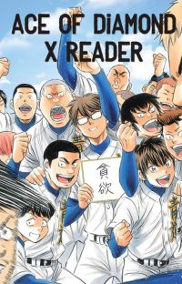 Ace of Diamond X Reader cover