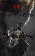 Pennywise x Émilie : the true story~OS {terminé} by Themoonat9am