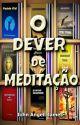 O Dever de Meditação - evangelho - graça - amor by SilvioDutra0
