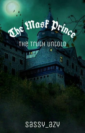 The Mask Prince [The Truth Untold] (HIATUS)