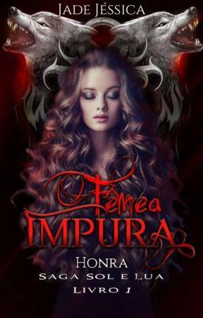 Fêmea Impura - Honra by JadeJssica