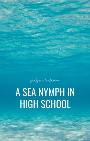 The Sea Nymph In High School by BangtanBitchLY