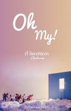 Oh My! | A Seventeen Chatroom by softiecheol