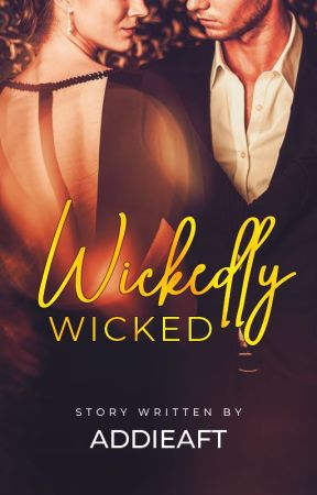 Wickedly Wicked ✔️(Wattys 2018 -Long Listed) by addieAft