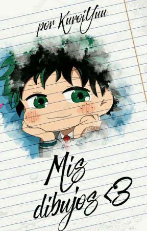 Mis Dibujos ❤ by KuroiYuu