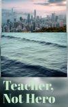 Teacher, Not Hero (femPercy Jackson X YJ)  cover