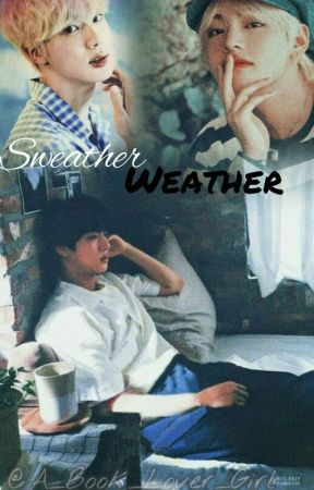 Sweather Weather/ TaeJin by A_Book_Lover_Girl