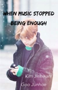 When music stopped being enough (junhwan) cover