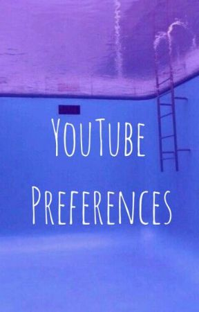 YouTube Preferences  by onabreak-