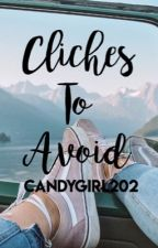Clichés To Avoid | ✔ by potterworld202