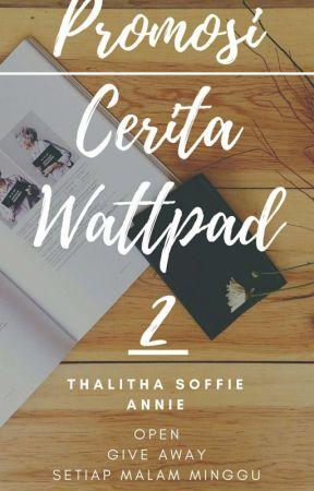 Promosi Cerita Wattpad -2 [OPEN] by Shalzabillaaa