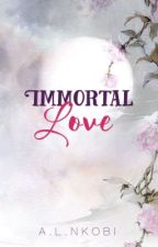 IMMORTAL LOVE   one  by IllicitImagination