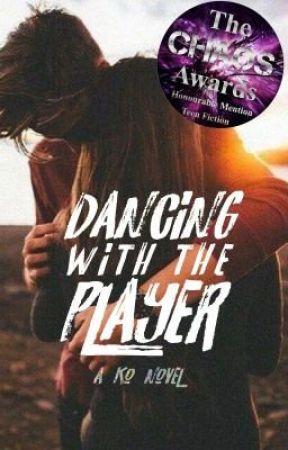 Dancing With The Player   ✓ by NicoleSmithWanabeeMe