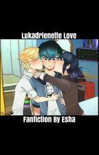 Lukadrienette Love: A Lukadrienette Story by ToxicPrincessEshaBug