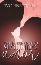 Un inesperado segundo amor by IvonneVivier