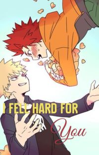 I Fell Hard for you (completed)   A Kiribaku Fanfic cover