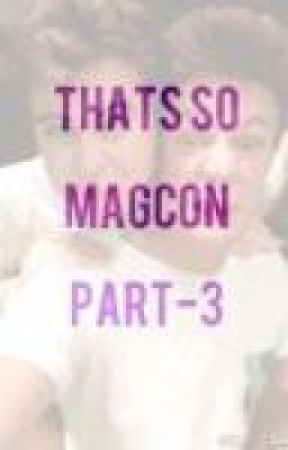 Thats So Magcon Part-3 by DylanODirtyBrien