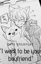"[Yaoi Roleplay] ""I Want to be Your Boyfriend."" by Moxiedox"